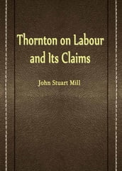 Thornton on Labour and Its Claims