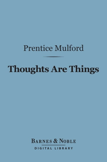 Thoughts Are Things (Barnes & Noble Digital Library)