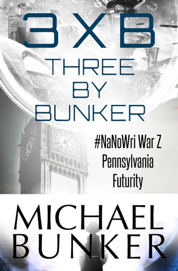 Three By Bunker: Three Short Works of Fiction