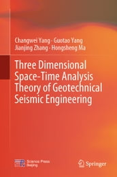 Three Dimensional Space-Time Analysis Theory of Geotechnical Seismic Engineering
