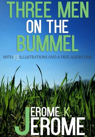 Three Men on the Bummel: With 13 Illustrations and a Free Audio Link.