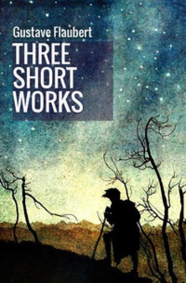 Three short works - Gustave Flaubert |