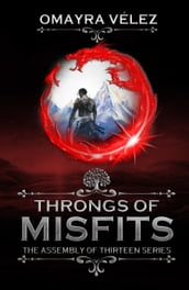 Throngs of Misfits, The Assembly of Thirteen Series Book 2