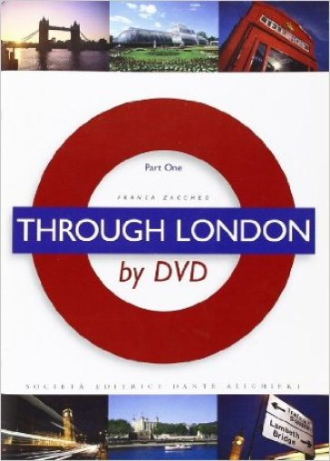 Through London by DVD. Parto one. Con DVD. Per le Scuole superiori. 1.