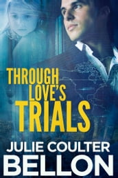 Through Love s Trials (Canadian Spy series #1)