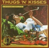 Thugs & kisses