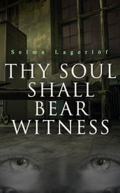 Thy Soul Shall Bear Witness