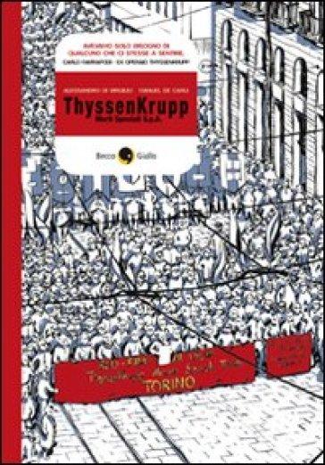 ThyssenKrupp. Morti speciali S.p.A. - Alessandro Di Virgilio | Thecosgala.com