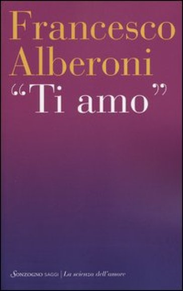 Ti amo - Francesco Alberoni |