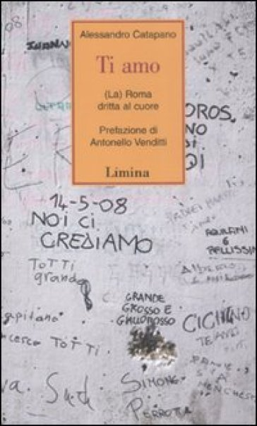 Ti amo. (La) Roma dritta al cuore - Alessandro Catapano  