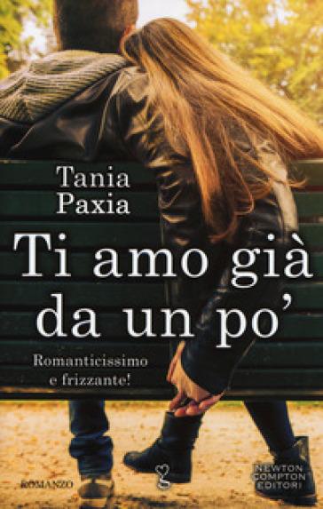 Ti amo già da un po' - Tania Paxia   Thecosgala.com