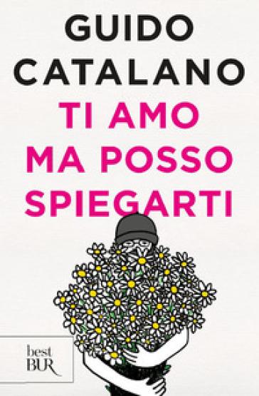 Ti amo ma posso spiegarti - Guido Catalano  