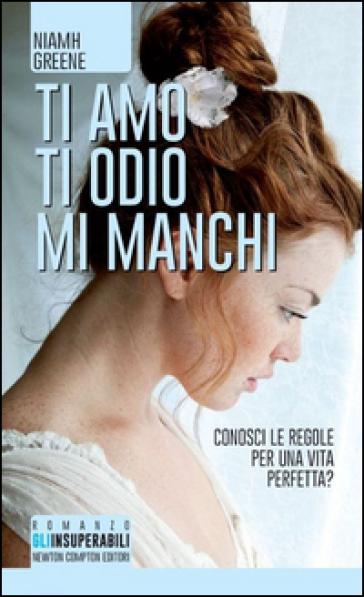 Ti amo ti odio mi manchi - Niamh Greene | Thecosgala.com