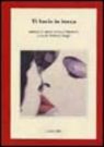Ti bacio in bocca. Antologia di poesia erotica al femminile - M. Maggi |