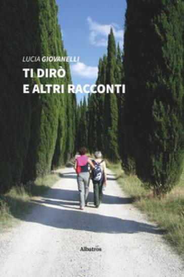 Ti dirò e altri racconti - Lucia Giovanelli | Kritjur.org