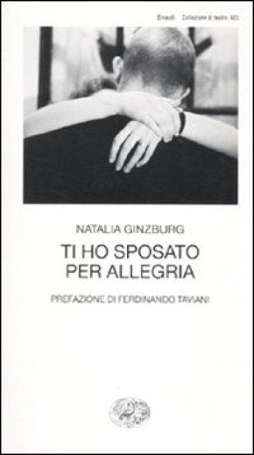 Ti ho sposato per allegria - Natalia Ginzburg |