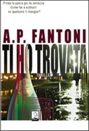 Ti ho trovata - Anna P. Fantoni  