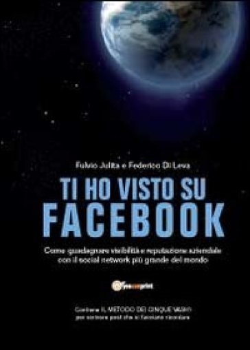 Ti ho visto su Facebook - Fulvio Julita |