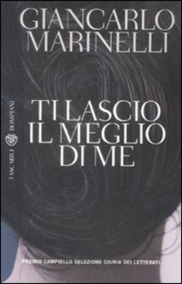 Ti lascio il meglio di me - Giancarlo Marinelli | Kritjur.org