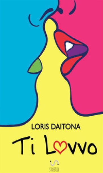 Ti lovvo - Loris Daitona |