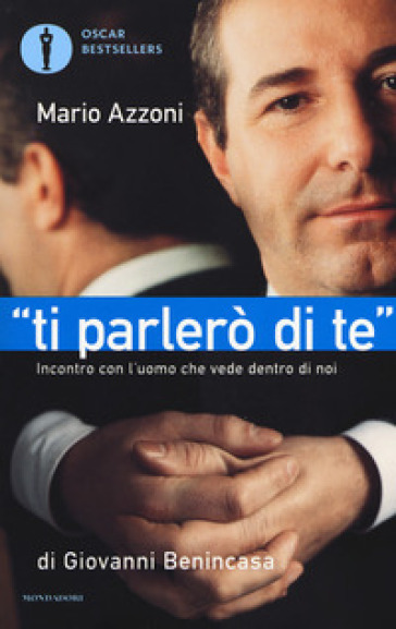 «Ti parlerò di te». Incontro con l'uomo che vede dentro di noi - Giovanni Benincasa | Ericsfund.org