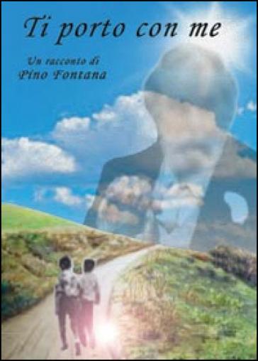 Ti porto con me - Giuseppe Fontana |
