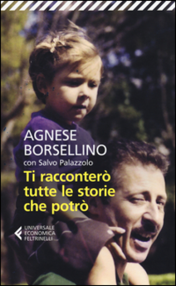Ti racconterò tutte le storie che potrò - Agnese Borsellino |