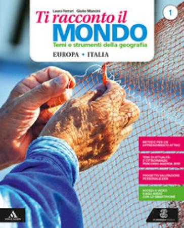 Ti racconto il mondo. Per la Scuola media. Con e-book. Con 2 espansioni online. Con 3 libri: Atlante-Regioni-Quaderno. 1.