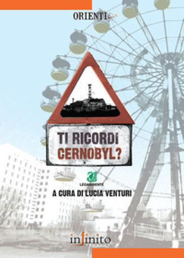 Ti ricordi Cernobyl? - L. Venturi |