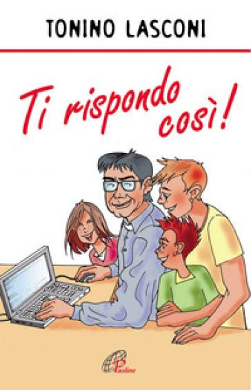 Ti rispondo così - Tonino Lasconi   Ericsfund.org