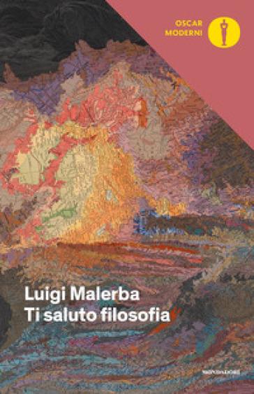 Ti saluto filosofia - Luigi Malerba |
