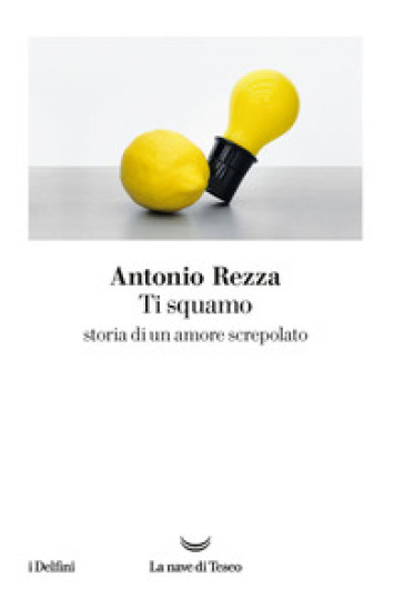Ti squamo. Storia di un amore screpolato - Antonio Rezza pdf epub
