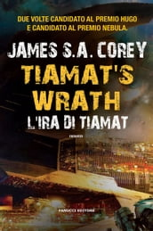 Tiamat s Wrath. L ira di Tiamat (The Expanse #8)