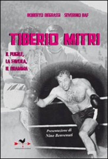 Tiberio Mitri il pugile, la favola, il dramma - Roberto Degrassi pdf epub