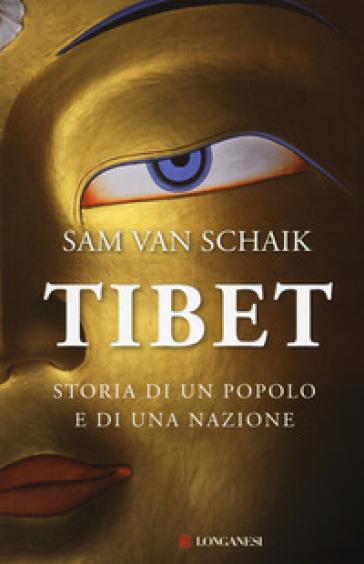 Tibet. Storia di un popolo e di una nazione - Sam van Schaik | Rochesterscifianimecon.com