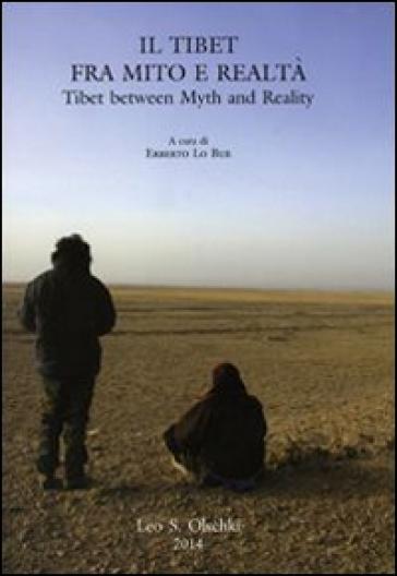 Il Tibet tra mito e realtà. Atti del Convegno per il centenario della nascita di Fosco Maraini (Firenze, 14 marzo 2012). Ediz. italiana e inglese - E. Lo Bue |