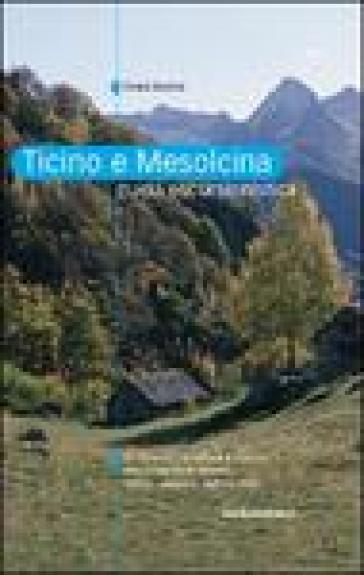 Ticino e Mesolcina. Guida escursionistica - Chiara Brenna |