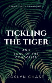 Tickling The Tiger