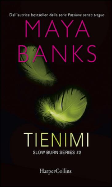 Tienimi. Slow burn series. 2. - Maya Banks |
