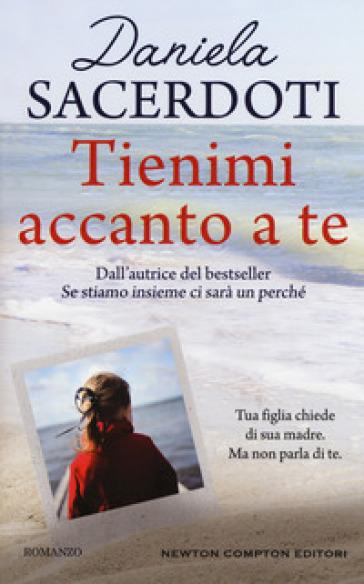 Tienimi accanto a te - Daniela Sacerdoti   Thecosgala.com