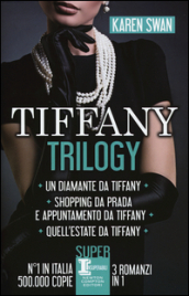 Tiffany trilogy: Un diamante da Tiffany-Shopping da Prada e appuntamento da Tiffany-Quell estate da Tiffany