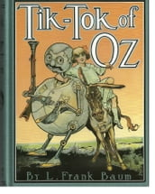 Tik-Tok of Oz, Eighth of the Oz Books (Illustrated)