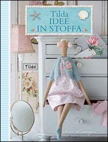 Tilda idee in stoffa - Tone Finnanger | Rochesterscifianimecon.com