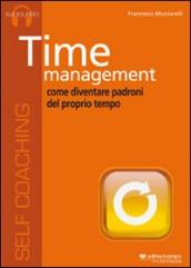 Time management. Come diventare padroni del proprio tempo. CD Audio