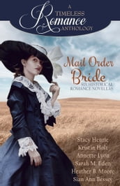 A Timeless Romance Anthology: Mail Order Bride Collection