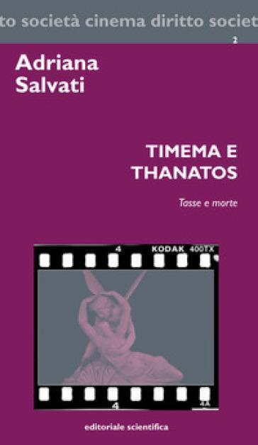 Timena e Thanatos. Tasse e morte - Adriana Salvati |
