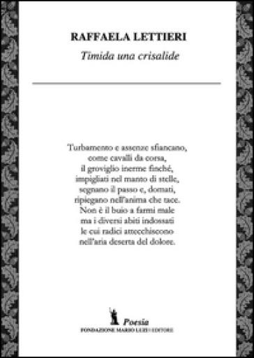 Timida una crisalide - Raffaela Lettieri |