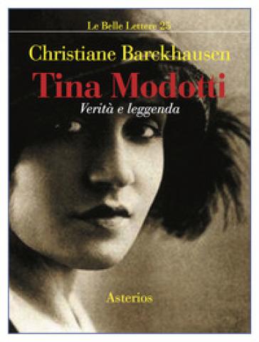 Tina Modotti. Verità e leggenda - Christiane Barckhausen | Rochesterscifianimecon.com