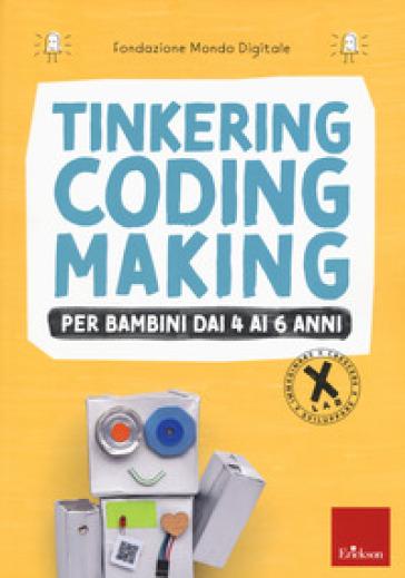 Tinkering coding making per bambini dai 4 ai 6 anni - Fondazione Mondo Digitale |
