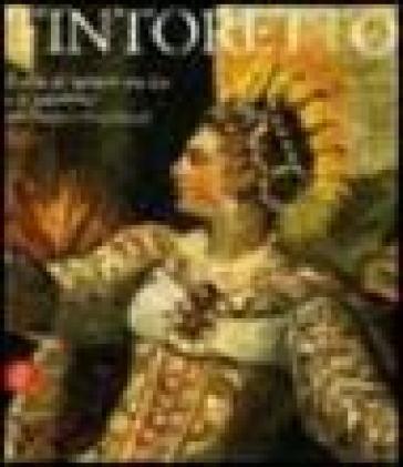 Tintoretto. Il ciclo di Santa Caterina e la quadreria del Palazzo Patriarcale. Catalogo della mostra (Venezia, 6 ottobre 2005-30 luglio 2006) - G. Caputo |